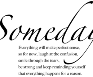 quote, someday, and happy image