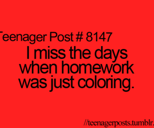 homework, true, and teenager post image