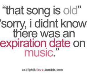 funny, song, and expire image