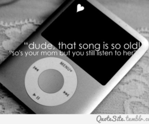ipod, yo mama, and old songs image