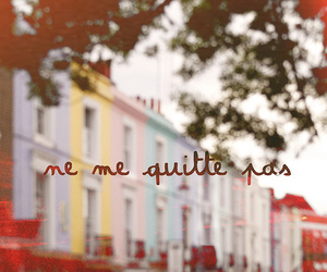 ne me quitte pas, french, and quote image