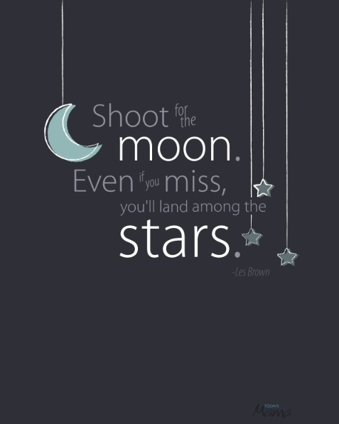 Shoot For The Moon Even If You Miss You On We Heart It