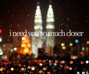 city, closer, and i need you image