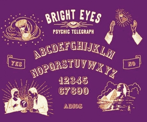 Bright Eyes, ouija, and ouija board image