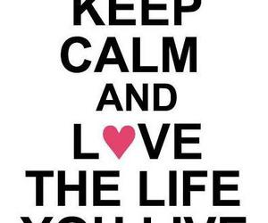 life, keep calm, and live image