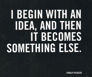 ideas, quote, and Pablo Picasso image