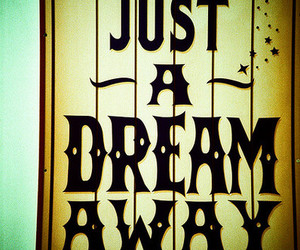Dream, quote, and cute image