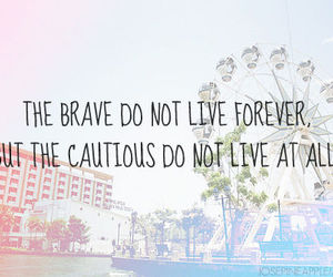 brave, quote, and live image