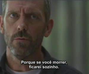 alone, die, and dr house image