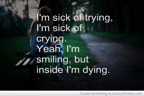 Sick Of Crying Shared By Liveluvcreate On We Heart It