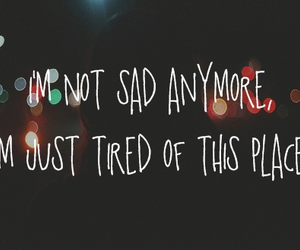 sad, quote, and tired image