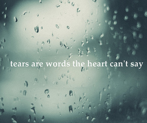 tears, heart, and quotes image