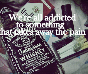 pain, addicted, and jack daniels image