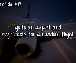 airport, before i die, and flight image