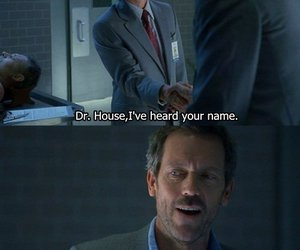 Dr. House and funny. phrase image