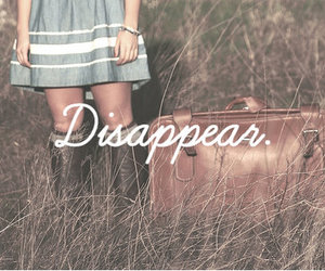 disappear, text, and quote image