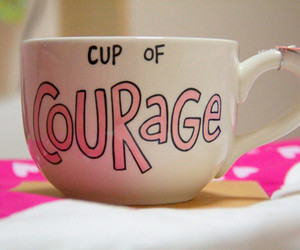 cup, courage, and pink image