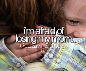 love, mom, and afraid image