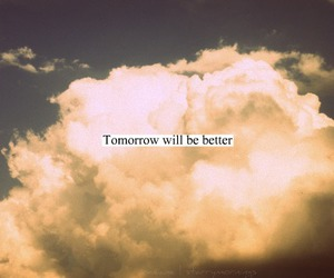 tomorrow, quote, and better image