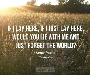 snow patrol, quote, and chasing cars image