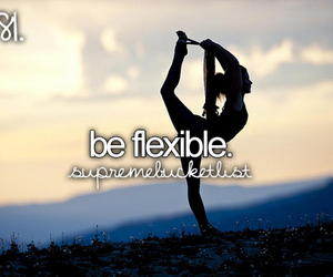 before i die, flexible, and become image