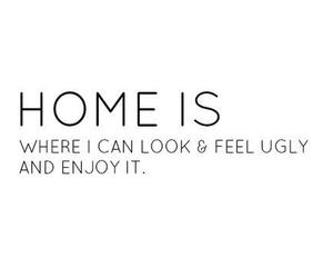 home, ugly, and quotes image