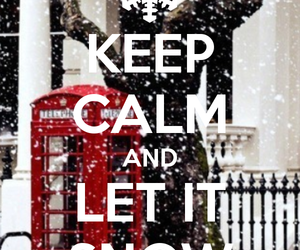 snow, keep calm, and winter image
