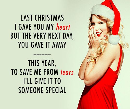 Taylor Swift Last Christmas Quote (About break ups, breakup ...