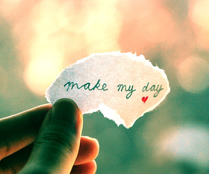 heart, text, and make my day image