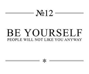 be yourself, quote, and text image