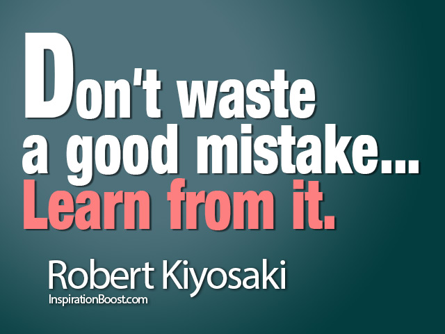 Quotes On Learning Impressive Robert Kiyosaki Learn From Mistake  Inspiration Boost