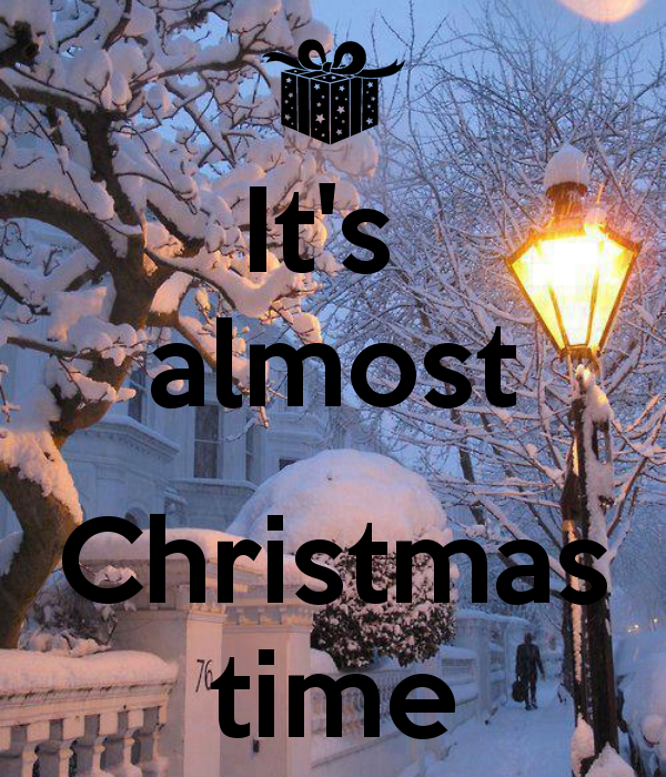 Almost Christmas Quotes.It S Almost Christmas Time Keep Calm And Carry On Image