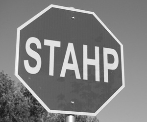 stahp, stop, and sign image