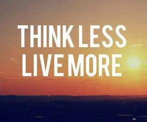live, quotes, and think image