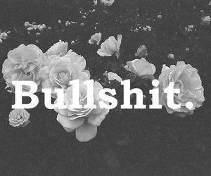 bullshit, flowers, and rose image