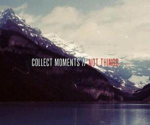 moment, quote, and mountains image
