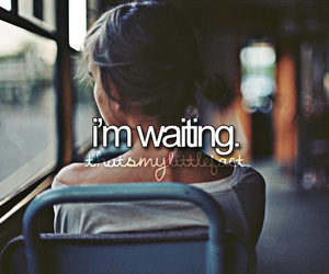 girl, waiting, and quote image