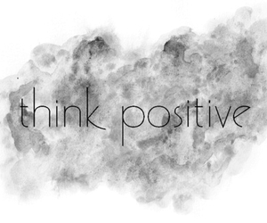 positive, think, and quotes image
