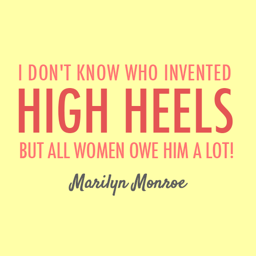 Marilyn and High Heels | Heels quotes, Marilyn monroe quotes