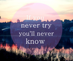 quote, try, and never image