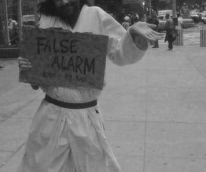 jesus, false, and false alarm image