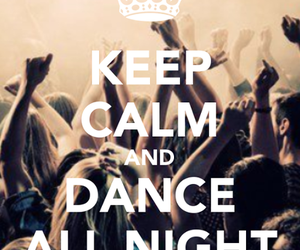 dance, keep calm, and party image