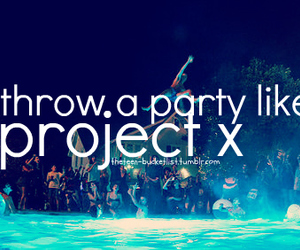 party, project x, and fun image