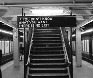 exit, quotes, and black and white image