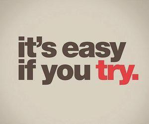 try, Easy, and quote image