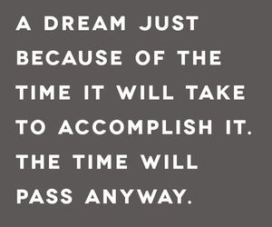 Dream, life, and quote image