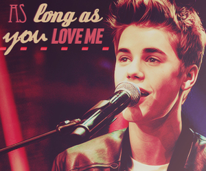 justin bieber, as long as you love me, and justin image