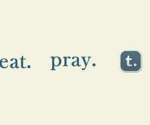 tumblr, eat, and pray image
