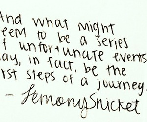 quotes, journey, and lemony snicket image