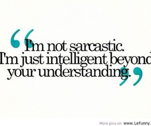 intelligent, sarcasm, and sarcastic image